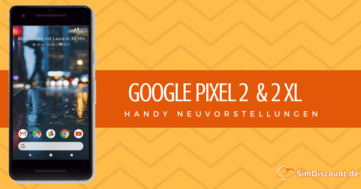 Google Pixel 2 – Handys mit High-end Technologie